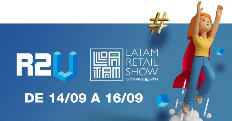 R2U terá stand no Latam Retail Show 2021